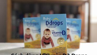Cách dùng Vitamin D3 Drops cho trẻ sơ sinh hiệu quả nhất